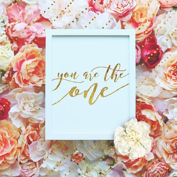 """You are the one - 8x10"""" Valentines Love Poster Gold foil- Love Printable Wall Art- Valentines Gift Print - Love Quote -Instant Download"""