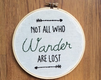 Not All Who Wander are Lost / Embroidery / Hoop Art