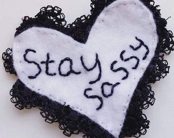 Stay sassy patch felt patch cute patch sew on patch