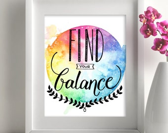 Find your balance, inspirational quotes, colorful quotes, print quotes