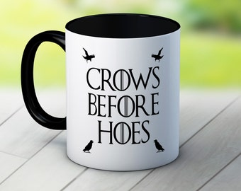Crows Before Hoes - Jon Snow - Game of Thrones - Fun Coffee Tea Mug