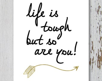 Printable Wall Art, Life is tough but so are you, Size 8x10