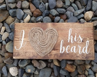 I Love His Beard Wood Sign
