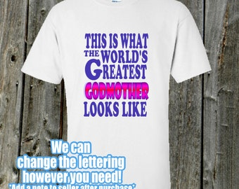 World's Greatest Godmother Tshirt - This is what the world's greatest godmother looks like
