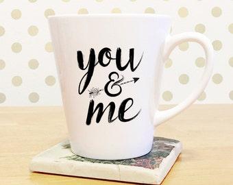 Coffee mug / Brush Lettering Quote Mug / You and Me / 12 oz Latte Mug / Best Friend Mug / Couple Mug / Made by High Tide Mugs