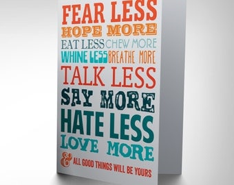 Fear Less Love More Card - Inspirational Quote Friend Blank Greetings Card CP1784