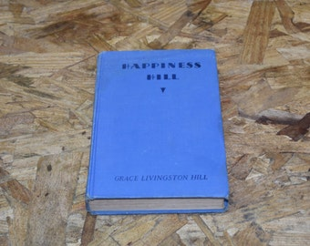 "Vintage ""Happiness Hill"" Antique Hardcover Book 1932"