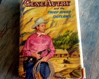 Gene Autry and the Thief River Outlaws | Vintage Western Book  1944 with Dust Jacket