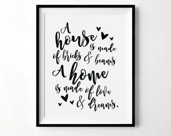 A House Is Made of Bricks & Beams, A Home Is Made of Love and Dreams | Housewarming Gift | Home Print, Home Decor, Home Wall Art