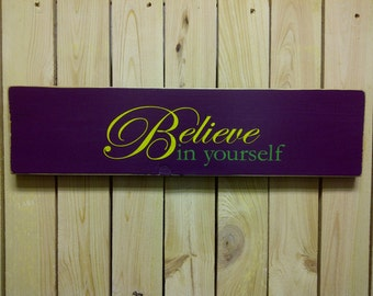 Rustic Blueberry colour,Believe in your self Sign board