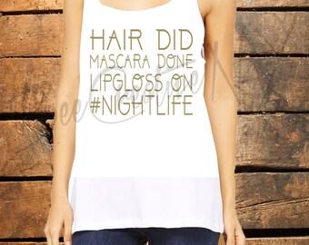 Hair Did. Mascara Done. Lipgloss On. #NIGHTLIFE