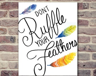 Don't Ruffle Your Feathers - Printable Art Home Decor Watercolor Print