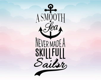 A smooth sea never made a skillfull sailor SVG, Quote Overlay, Vinyl, Vector, Cutting File, PNG, Cut Files, Clip Art, Overlay, Vector, Quote