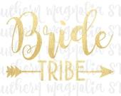 Bride Tribe - Arrows - Wedding - Bridesmaids - Tribe -Friend- Silhouette - Cricut - Cut File - SVG Design - Motivational - Girl Quotes - Gym