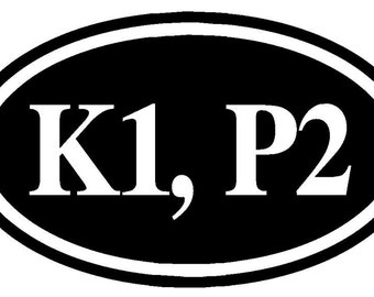 Knitters Decal K1, P2  Knit One Purl Two