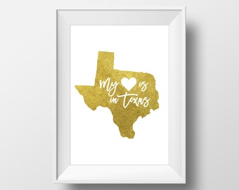 Wall Art Print My Heart is in Texas,State Print,United States Print, Printable Poster,Birthday Gift,Digital Print,Golden Print,Foil