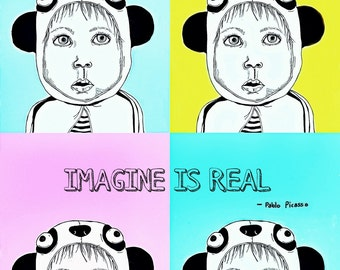 Everything you can imagine is real Print