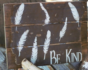 Be Kind Rustic Wood Sign