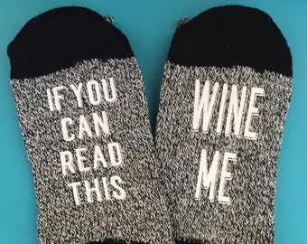 If You Can Read This Wine Me Socks/bring me a glass of wine