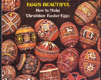 Eggs Beautiful - How to Make Ukrainian Easter Eggs