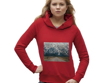 Women's Find A Way Or Fade Away Hoodie
