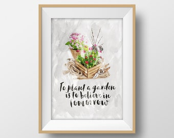 Garden quote print To plant a garden is to believe in tomorrow Quote by Audrey Hepburn Flower wall art decor Floral printable Gardener gift