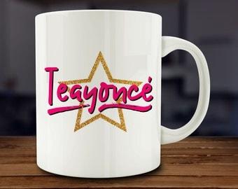 Teayonce Mug, Funny Coffee Mug (A182)