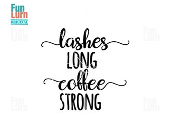 Strong Coffee,makeup, mascara , Lashes long coffee strong, Mug, svg png dxf eps zip to be used with Silhouette, Cricut cutting machines