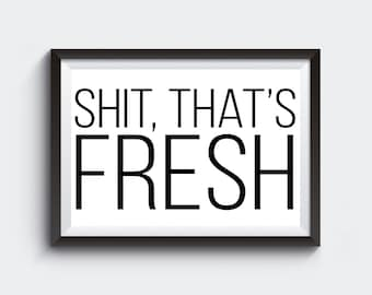 Sh*t that's fresh gallery wall art print digital download bridesmaids movie quote