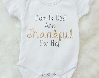 Mom and Dad are thankful for me Thanksgiving baby onesie