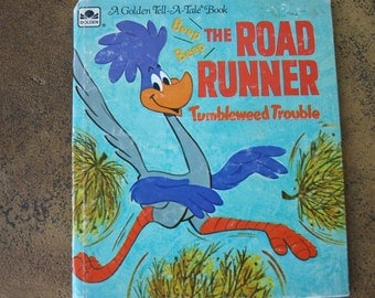 The Road Runner Tumbleweed Trouble - Children's Book A Golden Tell-A-Tale Book circa 1971 story by Jack Woolgar
