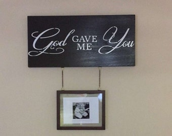 God Gave Me You Sign