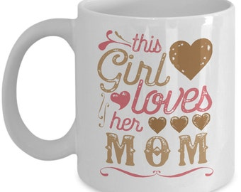 This Girl Loves Her Mom Mothers Day Mug
