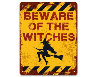 Beware of the Witches | Metal Sign | Vintage Effect
