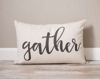 Gather Pillow | Custom Pillow | Throw Pillow | Rustic Decor | Home Decor | Handmade Pillow | Personalized Pillow | Housewarming Gift