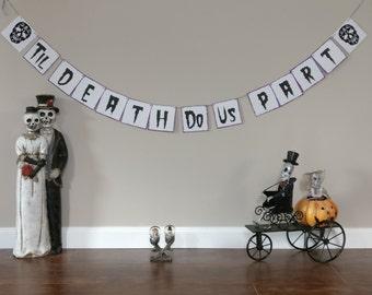 Halloween Wedding Banner, Til Death Do Us Part, Sugar Skull wedding decor, Halloween Decorations, Halloween Wedding, sugar skull banner