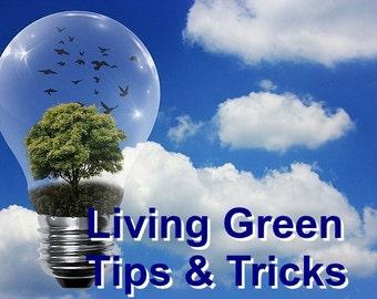 Living Green Tips & Tricks