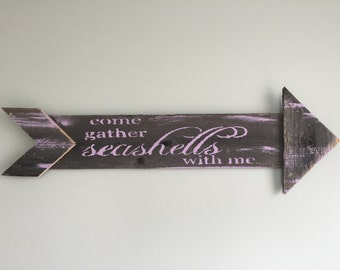 "Weathered wood ""Come gather seashells with me"" sign, handmade ready to hang or display, choice of color, about 20'' long and 3 1/2"" high"