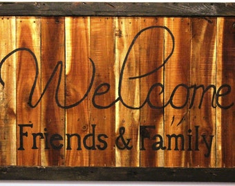 Welcome sign, Rustic Wood, Friends and Family