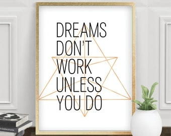 Dreams Don't work unless you do (modern)