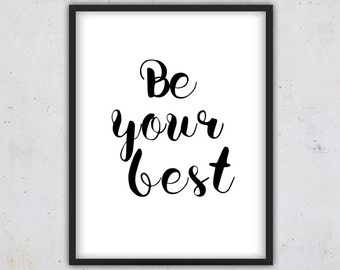 Quote Print, Digital Download Printable Art, Typography Print, Motivational Quote Wall Art Printable, Black and White Quote, , Be your best
