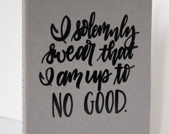 """Hand-Embossed 5""""x8.25"""" Moleskine journal """"I solemnly swear that I am up to no good."""""""