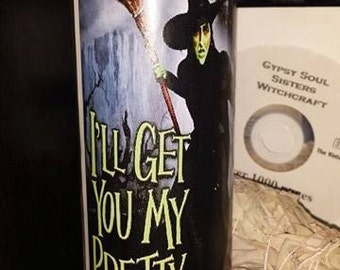 I'll get you my Pretty Candle Wizard of Oz Witch