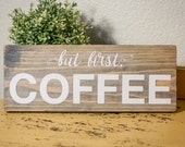 """Hand Painted """"but first, COFFEE"""" wood sign"""