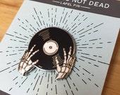 Vinyl is not Dead Enamel Pin