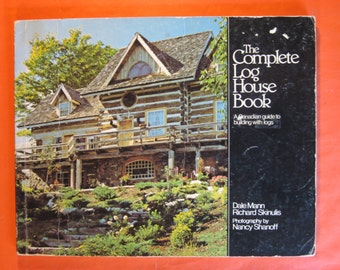 The Complete Log House Book: A Canadian Guide to Building with Logs