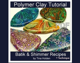 Batik and Shimmer Technique with Recipes - Polymer Clay Tutorial - Digital PDF Download
