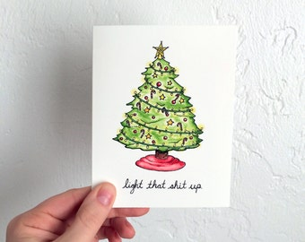 Light That Sh*t Up- Blank Card
