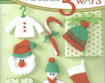 Ornaments to Crochet 3 Ways  ~  Crochet Book  ~ New