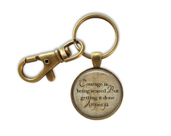 Courage Quote Keyring, Courage Keyring, Gift for her, Affirmation, custom Keyring, Art photo Keyring